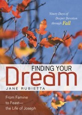 Finding Your Dream: From Famine to Feast - The Life of Joseph - eBook