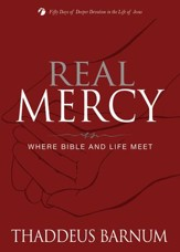 Real Mercy: Where Bible and Life Meet - eBook