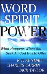 Word, Spirit, Power: What Happens When You Seek All God Has to Offer