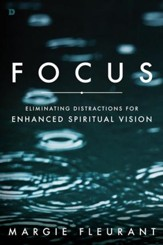 Focus: Eliminating Distractions for Enhanced Spiritual Vision - eBook