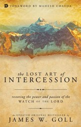 The Lost Art of Intercession: Restoring the Power and Passion of the Watch of the Lord - eBook