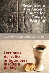 Resources in the Ancient Church for Todays Worship AETH: Lecciones del culto antiguo para la iglesia de hoy AETH