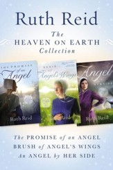 The Heaven on Earth Collection: The Promise of An Angel, Brush of Angel's Wings, An Angel by Her Side / Digital original - eBook