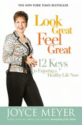 Look Great, Feel Great: 12 Keys to Enjoying a Healthy Life Now - eBook
