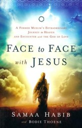 Face to Face with Jesus: A Former Muslim's Extraordinary Journey to Heaven and Encounter with the God of Love - Slightly Imperfect