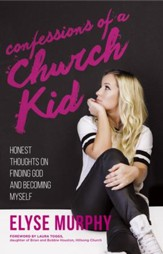 Confessions of a Church Kid: Honest Thoughts on Finding God and Becoming Myself - eBook
