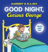 Good Night, Curious George Touch-and-Feel