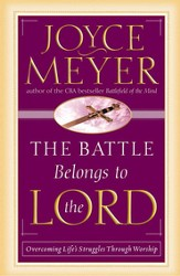 The Battle Belongs to the Lord: Overcoming Life's Struggles Through Worship - eBook