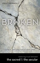 Broken: Restoring Trust Between the Sacred & the Secular