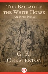 The Ballad of the White Horse: An  Epic Poem - eBook