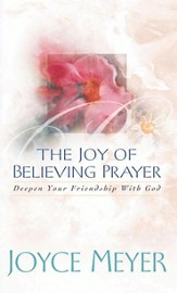 The Joy of Believing in Prayer: Deepen Your Friendship with God - eBook