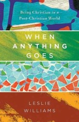 When Anything Goes: Being Christian in a Post-Christian World - eBook