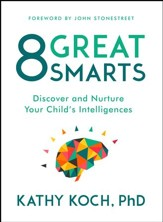 8 Great Smarts: Discover and Nurture Your Child's Intelligences - eBook