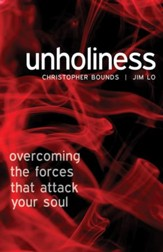 Unholiness: overcoming the forces that attack your soul - eBook