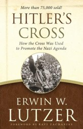 Hitler's Cross: How the Cross Was Used to Promote the Nazi Agenda - eBook