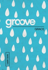 Groove: Grace Leader Guide - eBook