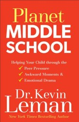 Planet Middle School: Helping Your Child through the Peer Pressure, Awkward Moments & Emotional Drama - eBook