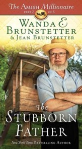 The Stubborn Father: The Amish Millionaire Part 2 - eBook