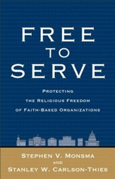 Free to Serve: Protecting the Religious Freedom of Faith-Based Organizations - eBook