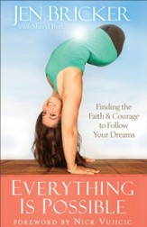 Everything Is Possible: Finding the Faith and Courage to Follow Your Dreams - eBook