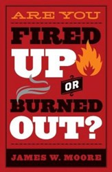 Are You Fired Up or Burned Out? - eBook