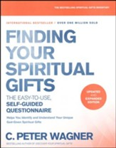 Finding Your Spiritual Gifts Questionnaire, updated and expanded edition: The Easy to Use, Self-Guided Questionnaire