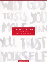 Christ in You Group Guide: Why God Trusts You More Than You Trust Yourself