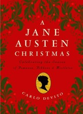 A Jane Austen Christmas: Celebrating the Season of Romance, Ribbons and Mistletoe - eBook