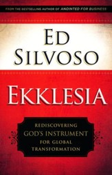 Ekklesia: Rediscovering God's Instrument for Global Transformation (Paperback)