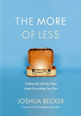 The More of Less: Find the Life You Want Under Everything You Own - eBook