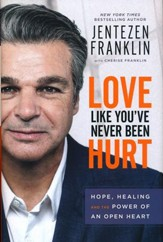 Love Like You've Never Been Hurt: Hope, Healing and the Power of an Open Heart - Slightly Imperfect