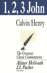 1, 2, 3 John, The Crossway Classic Commentaries