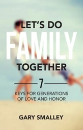 Let's Do Family Together: 7 Keys for Generations of Love and Honor - eBook
