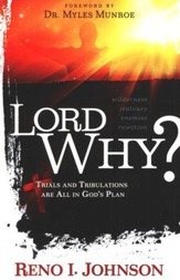 Lord Why?: Trials & Tribulations are all in His Plan