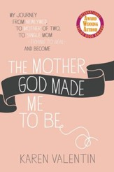 The Mother God Made Me to Be - eBook