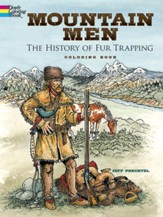 Mountain Men-The History of Fur Trapping Coloring Book