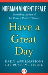 Have A Great Day: Daily Affirmations for Positive Living - eBook