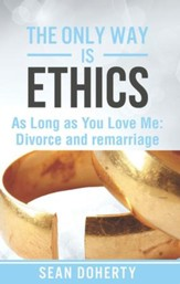 The Only Way is Ethics: As Long as you Love Me: Divorce and Remarriage - eBook
