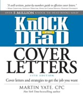 Knock Em Dead Cover Letters 11th edition: Cover Letters and Strategies to Get the Book You Want - eBook
