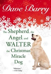 The Shepherd, the Angel, and Walter the Christmas Miracle Dog - eBook