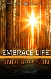 Embrace Life Under the Sun: God's Wisdom for Today from Ecclesiastes - eBook