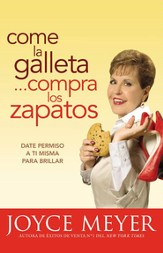 Come la Galleta... Compra los Zapatos: Giving Yourself Permission to Lighten Up - eBook