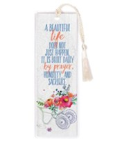 A Beautiful Life Does Not Just Happen Bookmark