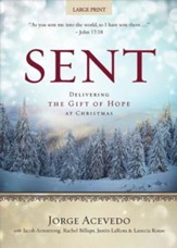 Sent: Delivering the Gift of Hope at Christmas - Large Print