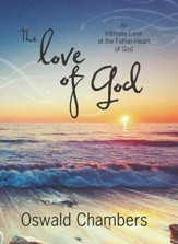 The Love of God: An Intimate Look at the Father-Heart of God - eBook