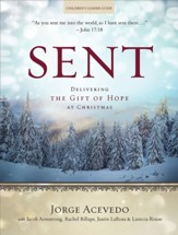 Sent: Delivering the Gift of Hope at Christmas - Children's Leader Guide