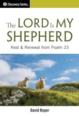 The Lord Is My Shepherd: Rest & Renewal from Psalm 23 / Digital original - eBook