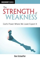 The Strength of Weakness: God's Power Where We Least Expect It / Digital original - eBook