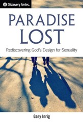 Paradise Lost: Rediscovering God's Design for Sexuality / Digital original - eBook