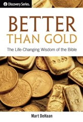 Better Than Gold: The Life-Changing Wisdom of the Bible / Digital original - eBook
